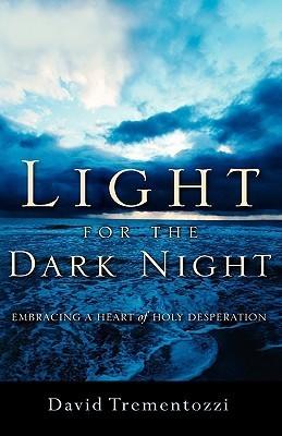 Light for the Dark Night David Trementozzi