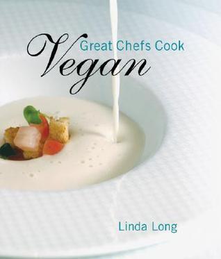 Great Chefs Cook Vegan Linda Long