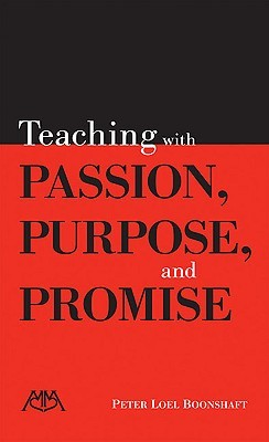 Teaching with Passion, Purpose and Promise Peter Loel Boonshaft
