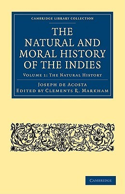 The Natural and Moral History of the Indies 2 Volume Paperback Set  by  Joseph De Acosta