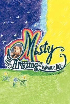 Misty: The Amazing Wonder Dog  by  Sally A. Stafford