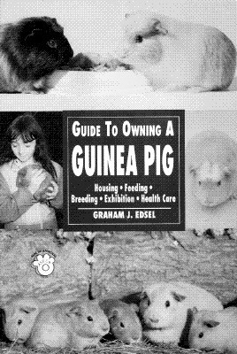Guide to Owning a Guinea Pig Graham J. Edsel