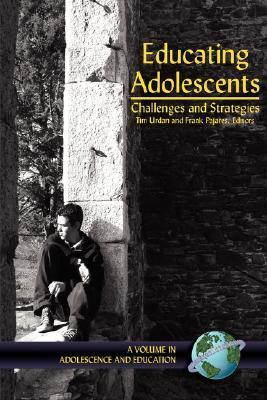 Educating Adolescents: Challenges and Strategies  by  Frank Pajares