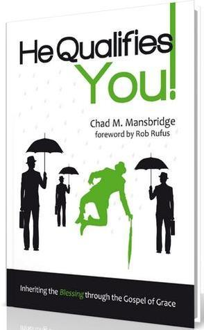 He Qualifies You  by  Chad Mansbridge