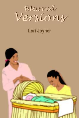 Blurred Versions Lori Joyner