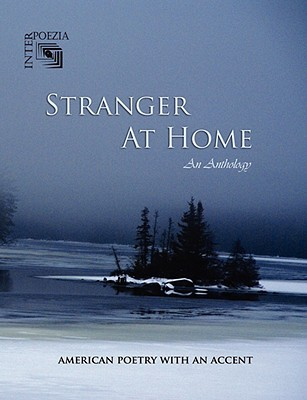 Stranger at Home: American Poetry with an Accent Andrey Gritsman