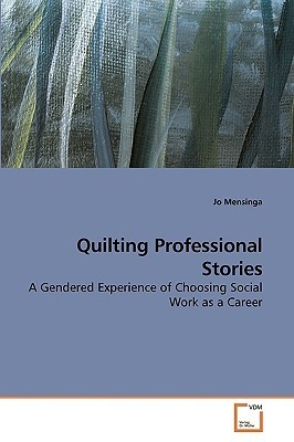 Quilting Professional Stories  by  Jo Mensinga