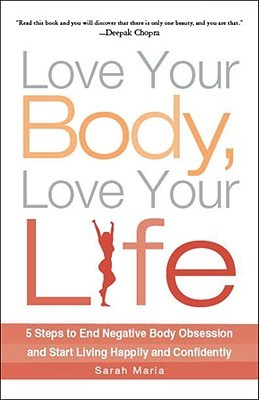 Create a Body and Life that You Love with Sarah Maria  by  Sarah Maria