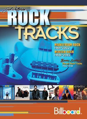 Joel Whitburns Rock Tracks: Mainstream Rock 1981-2002, Modern Rock 1988-2002, Bonus Section! Classick Rock Tracks 1964-1980 Whitburn Joel