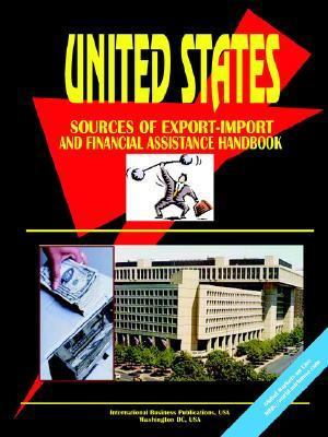 Us Export-Import, Investment & Financial Assistance Handbook USA International Business Publications