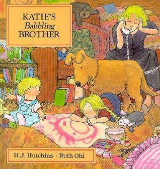 Katies Babbling Brother Hazel Hutchins