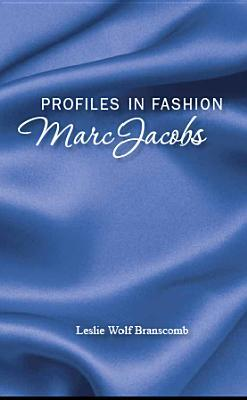 Profiles in Fashion: Marc Jacobs Branscomb