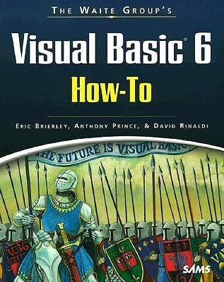 The Waite Groups Visual Basic 6 How-To Eric Brierley