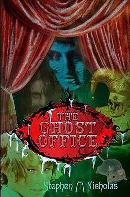 The Ghost Office. Stephen M. Nicholas Stephen M. Nicholas