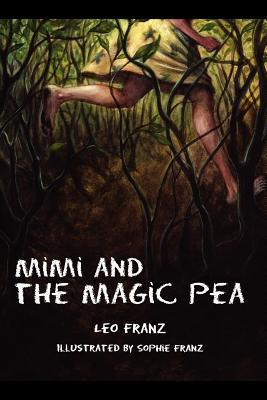 Mimi and the Magic Pea  by  Leo Franz
