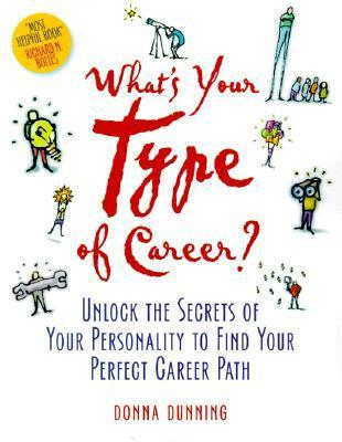 10 Career Essentials: Excel at Your Career  by  Using Your Personality Type by Donna Dunning