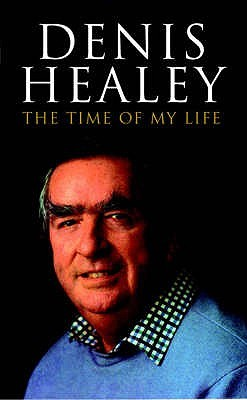 When Shrimps Learn to Whistle: Signposts to the Nineties Denis Healey