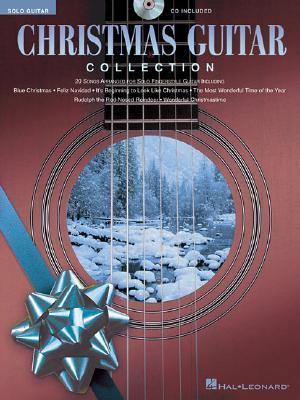 Christmas Guitar Collection: 20 Songs Arranged for Solo Fingerstyle Guitar [With CD] Hal Leonard Publishing Company