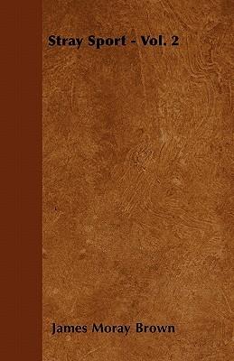 Stray Sport - Vol. 2 James Moray Brown