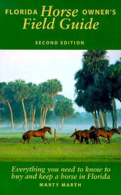 Florida Horse Owners Field Guide  by  Marty Marth