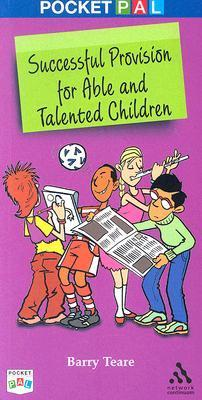 Pocket PAL: Successful Provision for Able and Talented Children Barry Teare