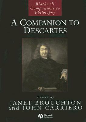 A Companion to Descartes  by  Janet Broughton