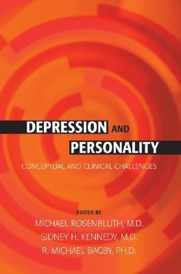 Depression And Personality: Conceptual And Clinical Challenges  by  Michael Rosenbluth