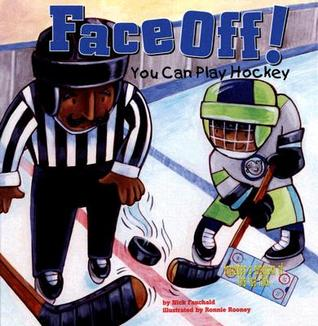 Face Off!: You Can Play Hockey  by  Nick Fauchald