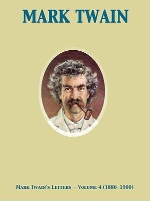 Letters, Vol 4 (1886-1900) Mark Twain
