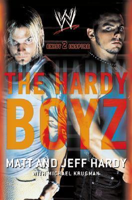 The Hardy Boyz: Exist 2 Inspire  by  Matt Hardy