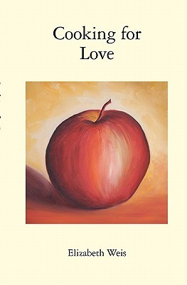 Cooking for Love Elizabeth Weis