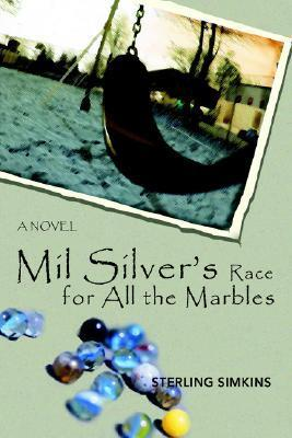 Mil Silvers Race for All the Marbles Sterling Simkins