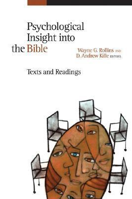Psychological Insight Into the Bible: Texts and Readings  by  Wayne G. Rollins