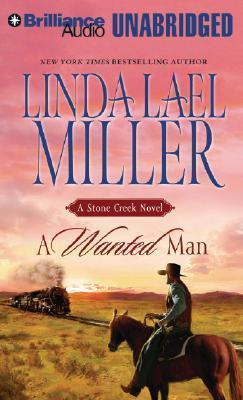 A Wanted Man (Stone Creek #2) Linda Lael Miller