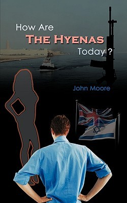 How Are the Hyenas Today? John Moore