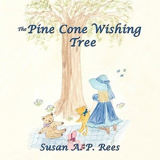 The Pine Cone Wishing Tree  by  Susan A.P. Rees