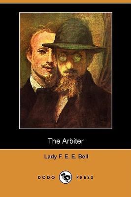 The Arbiter Florence Eveleen Eleanore Olliffe Bell