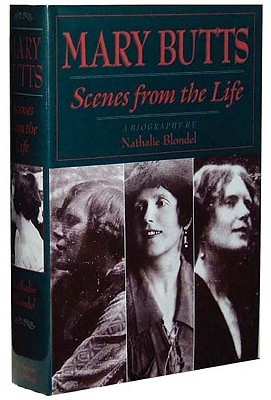 Mary Butts: Scenes from the Life: A Biography  by  Nathalie Blondel