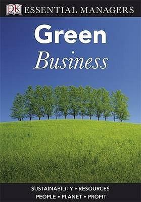 Green Business: Sustainablity, Resources, People, Planet, Profit Bibi Van Der Zee