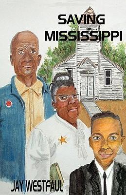 Saving Mississippi  by  Jay Westfaul