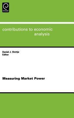 Measuring Market Power Daniel J. Slottje