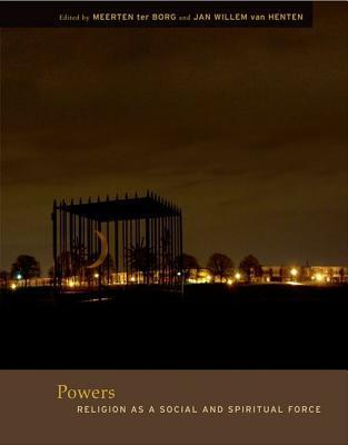 Powers: Religion as a Social and Spiritual Force  by  Jan Willem van Henten