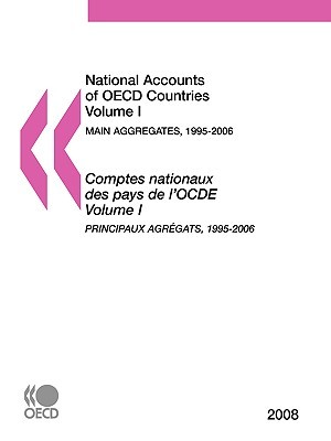 National Accounts Of Oecd Countries: Volume I: Main Aggregates, 1995 2006, 2008 Edition  by  OECD/OCDE