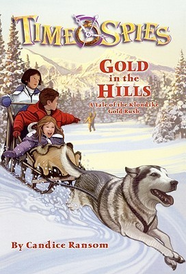 Gold in the Hills: A Tale of the Klondike Gold Rush  by  Candice Ransom
