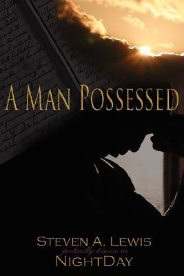 A Man Possessed Steven A. Lewis