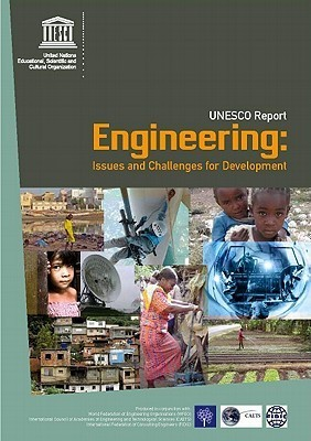Engineering: Issues, Challenges and Opportunities for Development UNESCO Report  by  Scientific United Nations Educational