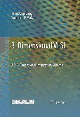 3-Dimensional VLSI: A 2.5-Dimensional Integration Scheme  by  Yangdong Deng