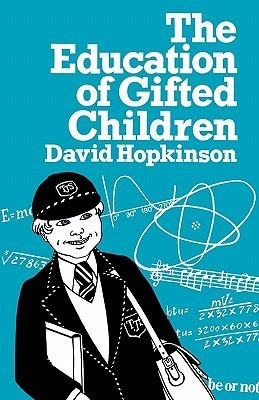 The Education of Gifted Children David Hopkinson