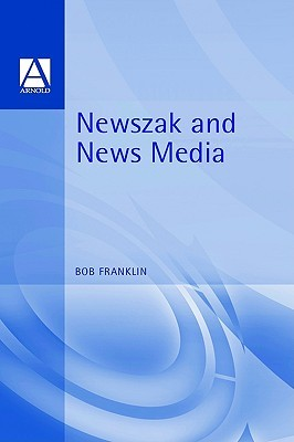 Newszak and News Media  by  Bob Franklin
