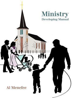 Ministry Developing Manual  by  Al Menefee